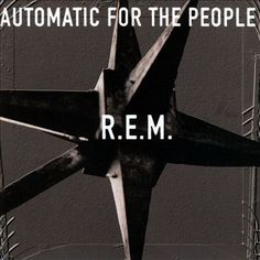 Automatic for the People (R.E.M. album, 1992) (listen to full album on http://musicmp3.ru/artist_rem__album_automatic-for-the-people.html#.Ue9RN9I3Dnh) #*