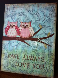 """Owl Always Love You"" - 9 x 12 Original Handmade Mixed Media Canvas Painting"