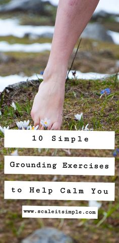 10 Simple Grounding Exercises to Help Calm You – ScaleitSimple