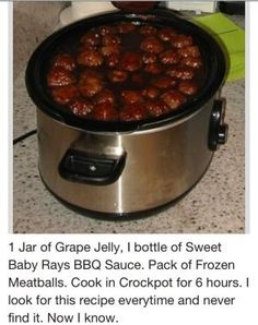 1 Jar of Grape Jelly, I bottle of Sweet Baby Rays BBQ Sauce. Pack of Frozen Meatballs. Cook in Crockpot for 6 hours. I look for this recipe everytime and never find it. Now I know. by myra