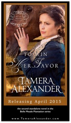 Write Perspectives with USA Today Bestselling Author Tamera Alexander: Cover reveal...To Win Her Favor coming April 2015