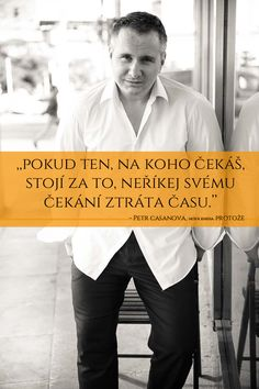 Protože - Petr Casanova - FirstClass e-shop Powerful Words, Motto, Clever, Advice, Humor, Quotes, Action, Life, Ideas
