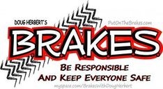 FOR ANYONE WHO IS OR HAS A TEEN DRIVER!!! The B.R.A.K.E.S. Teen Pro-Active Driving School is a free, defensive driving program. The school is designed for teenagers (aged 15-19) who already have a learner's permit or driver's license.  To find a class near you, find out how breaks got started. WWW.putonthebrakes.com