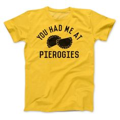 You Had Me At Pierog