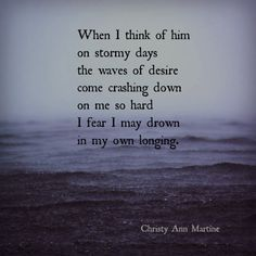 Love Poems ~ Love Poetry ~ When I Think of Him Poem by Christy Ann Martine ~ Romance Romantic Quotes  #christyannmartine