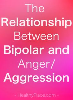 """Some people with bipolar find that they have more anger and aggression than they can handle. Are anger and aggression parts of bipolar disorder? Breaking Bipolar blog."" www.HealthyPlace.com"