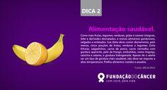 Dica 2 da campanha 10 dicas contra o Câncer desenvolvida para a Fundação do Câncer - Lançada no dia 27 de novembro , Dia Nacional de Combate ao Câncer
