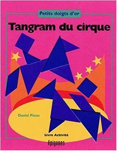 Amazon.fr - Tangram du cirque - Daniel Picon - Livres Chart, Amazon, Mardi Gras, Animation, Carnival, Projects, Livres, Preschool, Stuff Stuff