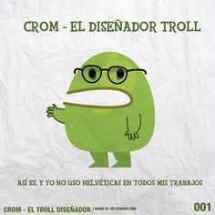 Crom el Troll Diseñador 001