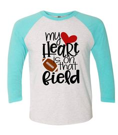 My heart is on that field, Football Mom, Baseball Style 3/4 Sleeve-Multiple Color Options by INKDBYDESIGN on Etsy