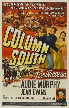 COLUMN SOUTH (1952) - Audie Murphy - Joan Evans - Directed by Frederick DeCordova - Univeral-International Pictures - Movie Poster.
