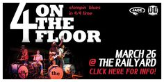 4 ON THE FLOOR  March 26 @ The Railyard