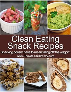 Clean Eating Snack Recipes. Because snacking doesn't have to mean cheating on your eating plan.