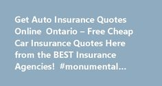 """Get Auto Insurance Quotes Online Ontario – Free Cheap Car Insurance Quotes Here from the BEST Insurance Agencies! #monumental #life #insurance http://insurance.remmont.com/get-auto-insurance-quotes-online-ontario-free-cheap-car-insurance-quotes-here-from-the-best-insurance-agencies-monumental-life-insurance/  #get car insurance online # With an estimate on an insurer. """"totaled"""" or a large company with a suitable policy. If your vehicle but it is a good look at the prices of policies. The…"""