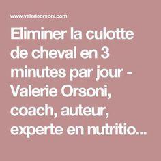 Eliminer la culotte de cheval en 3 minutes par jour - Valerie Orsoni, coach, auteur, experte en nutritionValerie Orsoni, coach, auteur, experte en nutrition
