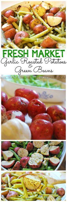 Fresh Market Garlic Roasted Potatoes and Green Beans|| Side Dish || #recipe #dinner