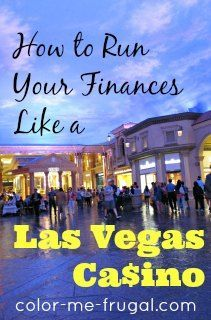 There are great financial lessons to be learned all around us every day (even in Las Vegas)! Find out how to run your finances like a Las Vegas casino.