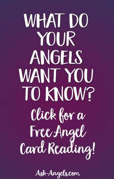 What Do Your Angels Want You to Know? Click For A Free Angel Card Reading And Find Out! >>