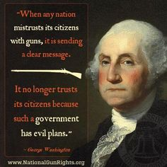 """When any nation mistrust its citizens with guns, it is sending a dear message. It no longer trusts its citizens because such a government has evil plans."" -George Washington Our Founding Fathers knew this day might come. Affirmations, Great Quotes, Inspirational Quotes, Amazing Quotes, Motivational Quotes, Out Of Touch, Thing 1, Molon Labe, After Life"