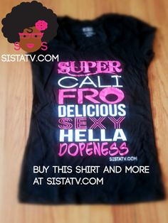 SuperCaliFroDeliciousSexyHellaDopeness NATURAL Hair Shirt (BLACK)  SISTATV Plus Sizes Available also. on Etsy, $25.00