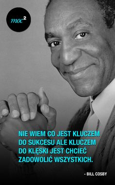 z sukcesem to jest tak. Poetry Quotes, Bill Cosby, Motto, Inspire Me, Favorite Quotes, Einstein, Quotations, Poems, My Life