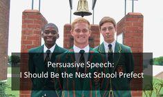 Persuasive Speech: I Should Be the Next School Prefect Creative Writing Essays, Essay Writing, Essay Examples, I School