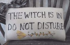 Primitive HALLOWEEN Pillow Sign Wall Hanging The Witch Is In Do Not Disturb Tuck…
