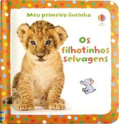 Os Filhotinhos Selvagens - Col. Meu Primeiro Livrinho