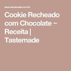Cookie Recheado com Chocolate ~ Receita   Tastemade