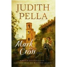 Mark of the Cross by Judith Pella  I loved this book