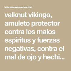valknut vikingo, amuleto protector contra los malos espíritus y fuerzas negativas, contra el mal de ojo y hechizos de todo tipo Math Equations, Celtic, Charms, Baddies