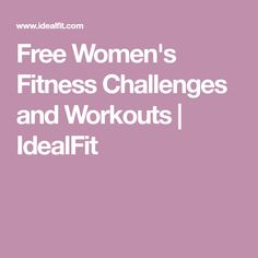 Free Women's Fitness Challenges and Workouts | IdealFit