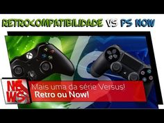 Retrocompatibilidade ou PS Now