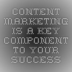 Content Marketing is a Key Component to your Success: https://markethive.com/lou2you/blog/content-marketing-is-a-key-component-to-your-success#.VOqB2C4-4rk