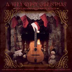 Jingle, jangle, fiddle & swing to Christmas classics. A Very Gypsy Christmas, Doug Munro and La Pompe Attack