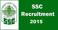 SSC Recruitment 2015 Freshers 6578 vacancies HSC, Any Graduates,Be, B.tech, MCA Last Date 10th July 2015