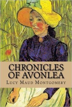 Chronicles Of Avonlea Lucy Maud Montgomery 9781539115465 Literature Amazon Canada