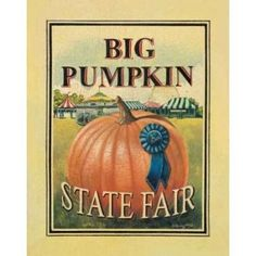Posterazzi Big Pumpkin Canvas Art - Catherine Jones x Pumpkin Canvas, Pumpkin Art, Pumpkin Carving, Pumpkin Spice, Vintage Ads, Vintage Posters, Vintage Signs, County Fair Theme, Biggest Pumpkin