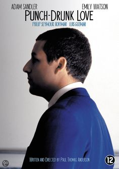 Punch Drunk Love. My favorite Adam Sandler movie. So good!