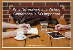 The Write Conversation: Why Networking at a Writing Conference is SO Impor...