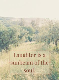 """""""Laughter is a sunbeam of the soul."""" ― Thomas Mann, The Magic Mountain. Soul Quotes, New Quotes, Great Quotes, Life Quotes, Inspirational Quotes, Author Quotes, Wisdom Quotes, Motivational Quotes, Quotes By Famous People"""