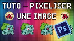 Tuto - Pixeliser une image - Pixelisation Photoshop CS6