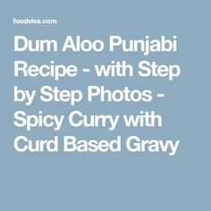 Dum Aloo Punjabi Recipe - with Step by Step Photos - Spicy Curry with Curd Based Gravy