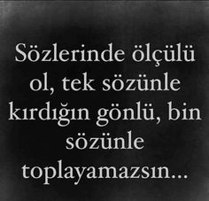 Sözlerinde ölçülü ol The Words, Cool Words, Great Quotes, Inspirational Quotes, Learn Turkish Language, New Thought, Meaningful Words, Note To Self, Favorite Quotes