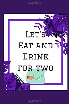 Let's Eat and Drink For Two: Meal Tracker For Expecting Mom | Perfect Gift For Pregnant Niece | Meal Planner | Well D... Book Club Books, New Books, Meal Tracker, Baby Bump Photos, Recorded Books, Kids Boxing, Meal Planner, Book Authors, Childrens Books