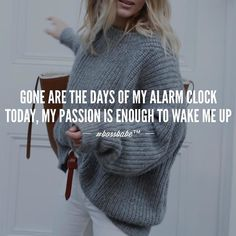 There is something so magical about waking up excited. Once you've figured out what makes you impressed and enthusiastic just by coming out of your sleep.... You've found it. Until then keep looking!! Join the #Bossbabe Netwerk (Click The Link In Our Profile Now! )
