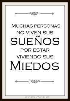 Muchas personas no viven sus sueños por estar viviendo sus miedos #frases #reflexiones  http://soymamaencasa.com