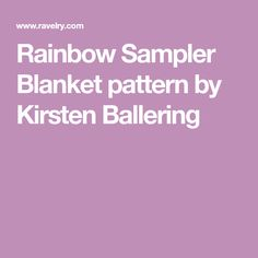 Rainbow Sampler Blanket pattern by Kirsten Ballering