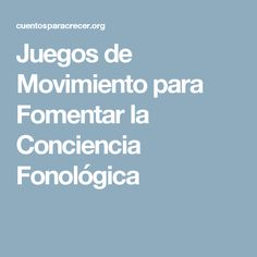 Juegos de Movimiento para Fomentar la Conciencia Fonológica Phonological Awareness, Sistema Solar, Speech Therapy, Phonics, Literacy, Language, How To Plan, Education, Reading