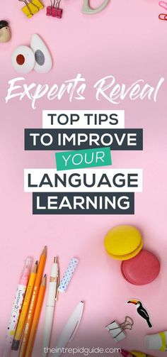 11 Polyglots Reveal their Top Language Learning Tips to help YOU improve YOUR learning process